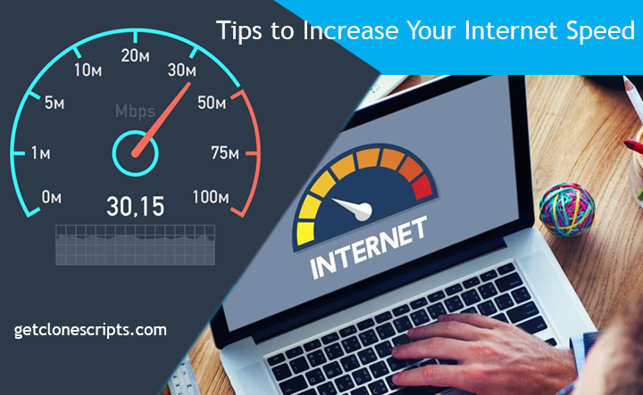 Increasing Internet Speed: Tips to Increase Your Internet Speed