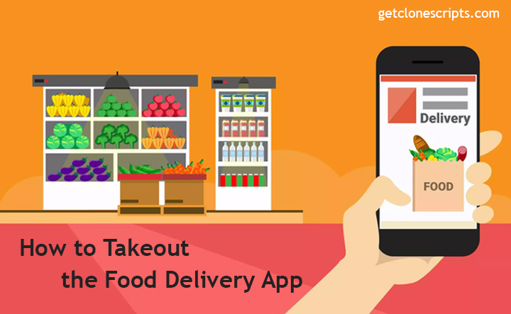 How to Takeout the Food Delivery App