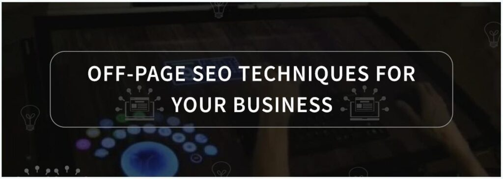 Off-page is the part of SEO. Off-Page used to rank better on SERP. It is important for websites to rank. Here are the Off-Page SEO Techniques For Your Business.