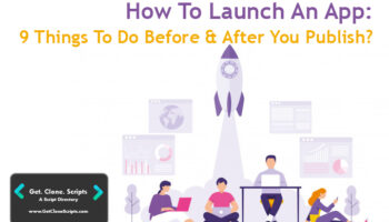 How To Launch An App: 9 Things To Do Before and After You Publish