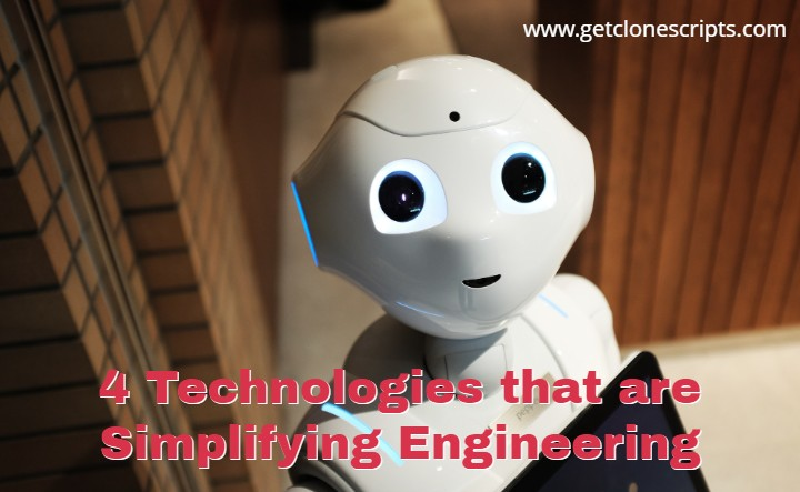 4 technologies that are simplify engineering