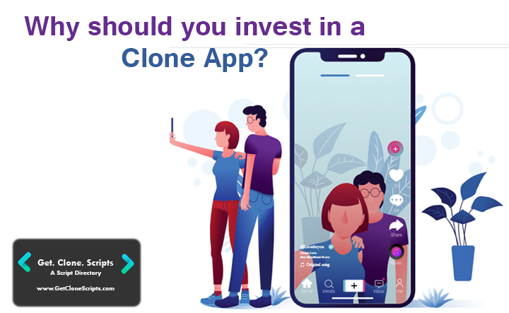 Why should you invest in a clone app