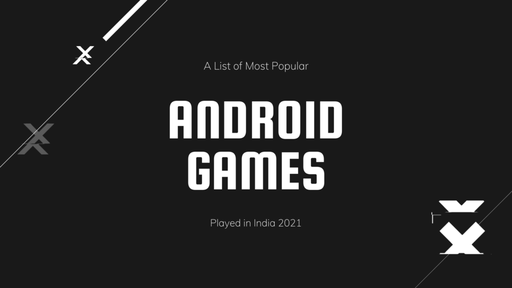 Most Popular Android games in India 2021