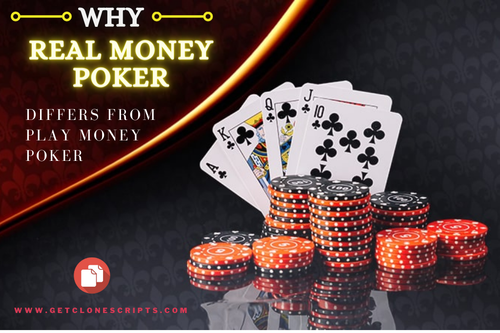 WHY REAL MONEY POKER DIFFERS FROM PLAY MONEY POKER